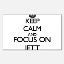 Keep Calm and Focus on Jett Decal