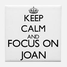 Keep Calm and Focus on Joan Tile Coaster