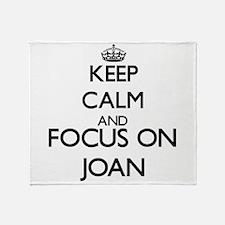 Keep Calm and Focus on Joan Throw Blanket