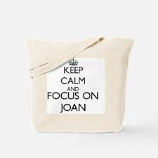 Keep Calm and Focus on Joan Tote Bag