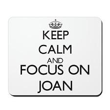 Keep Calm and Focus on Joan Mousepad