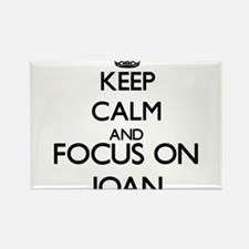 Keep Calm and Focus on Joan Magnets