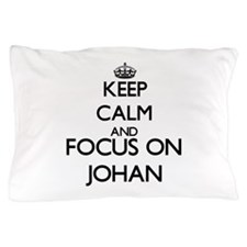 Keep Calm and Focus on Johan Pillow Case