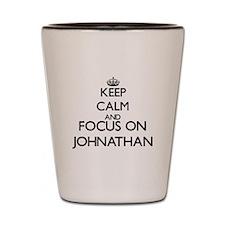 Keep Calm and Focus on Johnathan Shot Glass