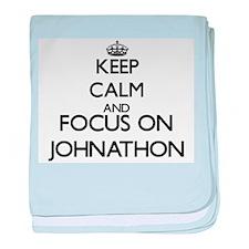 Keep Calm and Focus on Johnathon baby blanket