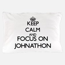 Keep Calm and Focus on Johnathon Pillow Case