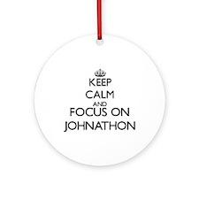 Keep Calm and Focus on Johnathon Ornament (Round)
