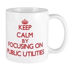 Keep Calm by focusing on Public Utilities Mugs