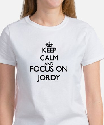 Keep Calm and Focus on Jordy T-Shirt