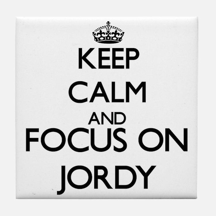 Keep Calm and Focus on Jordy Tile Coaster