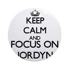 Keep Calm and Focus on Jordyn Ornament (Round)