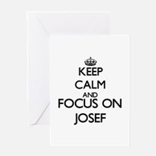 Keep Calm and Focus on Josef Greeting Cards