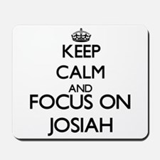 Keep Calm and Focus on Josiah Mousepad