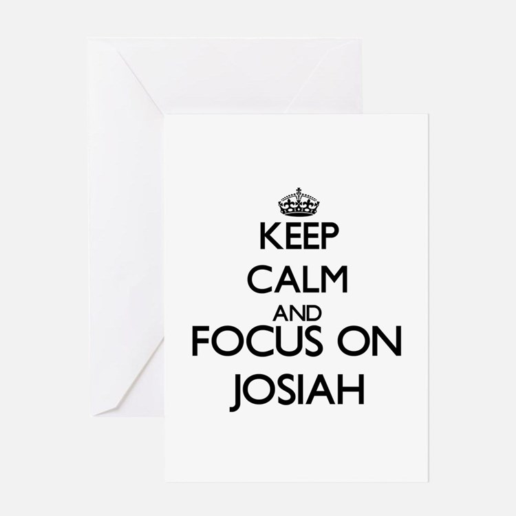 Keep Calm and Focus on Josiah Greeting Cards