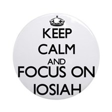 Keep Calm and Focus on Josiah Ornament (Round)