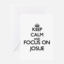Keep Calm and Focus on Josue Greeting Cards