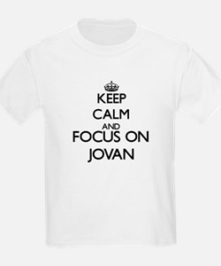 Keep Calm and Focus on Jovan T-Shirt
