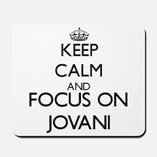 Keep Calm and Focus on Jovani Mousepad