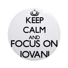 Keep Calm and Focus on Jovani Ornament (Round)