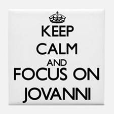 Keep Calm and Focus on Jovanni Tile Coaster