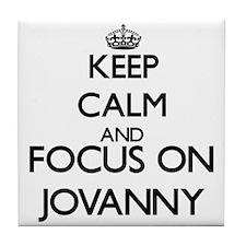 Keep Calm and Focus on Jovanny Tile Coaster