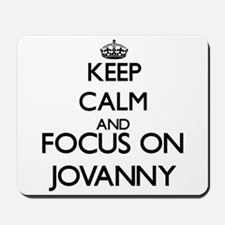 Keep Calm and Focus on Jovanny Mousepad