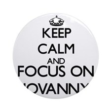 Keep Calm and Focus on Jovanny Ornament (Round)