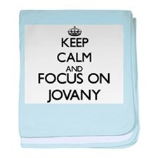 Keep Calm and Focus on Jovany baby blanket