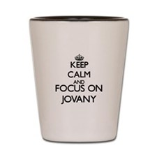 Keep Calm and Focus on Jovany Shot Glass