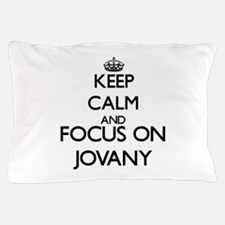 Keep Calm and Focus on Jovany Pillow Case