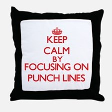 Keep Calm by focusing on Punch Lines Throw Pillow