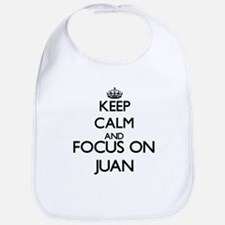 Keep Calm and Focus on Juan Bib