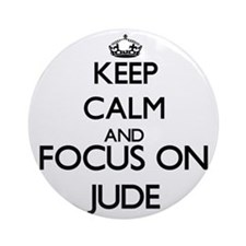 Keep Calm and Focus on Jude Ornament (Round)