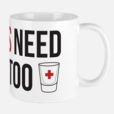 Nurses Need Shots Too! Mug