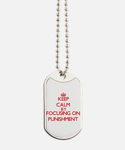 Keep Calm by focusing on Punishment Dog Tags