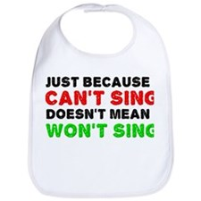 Just Because I Can't Sing Bib
