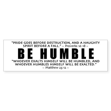 Be Humble 2.0 - Bumper Sticker