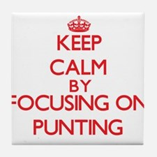 Keep Calm by focusing on Punting Tile Coaster