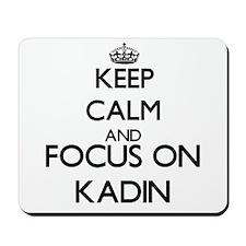 Keep Calm and Focus on Kadin Mousepad
