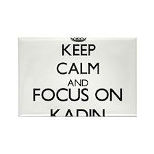 Keep Calm and Focus on Kadin Magnets