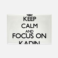 Keep Calm and Focus on Kadin Magnets