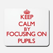 Keep Calm by focusing on Pupils Mousepad