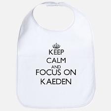 Keep Calm and Focus on Kaeden Bib