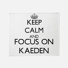 Keep Calm and Focus on Kaeden Throw Blanket