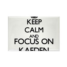 Keep Calm and Focus on Kaeden Magnets