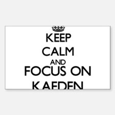 Keep Calm and Focus on Kaeden Decal