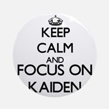 Keep Calm and Focus on Kaiden Ornament (Round)
