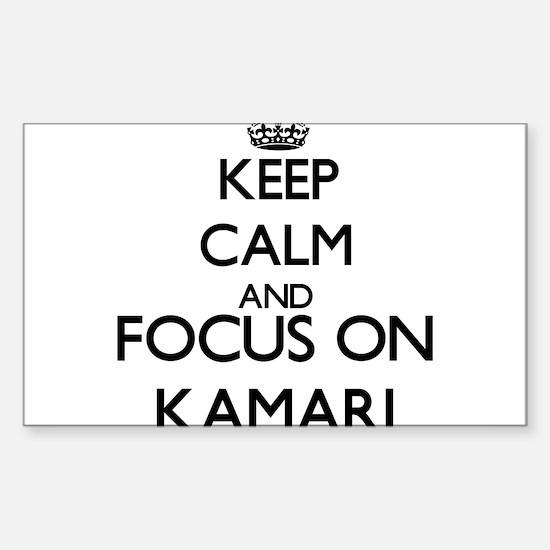 Keep Calm and Focus on Kamari Decal