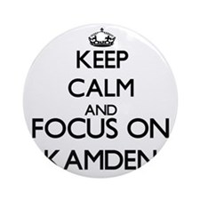 Keep Calm and Focus on Kamden Ornament (Round)