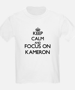 Keep Calm and Focus on Kameron T-Shirt
